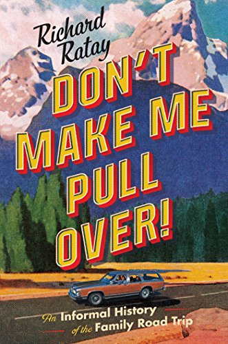 Don't Make Me Pull Over!: An Informal History of the Family Road (Dont Pull)