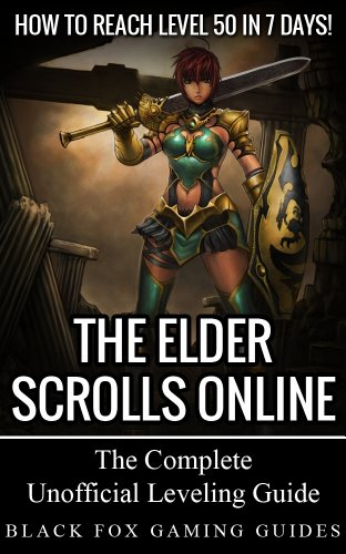 The Elder Scrolls Online Guide: How to Reach Level 50 in 7 Days!