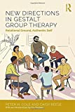 img - for New Directions in Gestalt Group Therapy: Relational Ground, Authentic Self book / textbook / text book