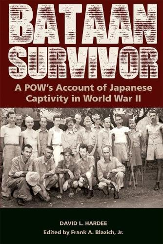 Bataan Survivor: A POW's Account of Japanese Captivity in World War II (The American Military Experiences)