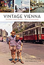 Vintage Vienna: Die Bilder unserer Kindheit / When we were young