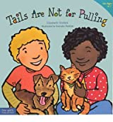 Tails Are Not for Pulling (Best Behavior) (Hardback) - Common