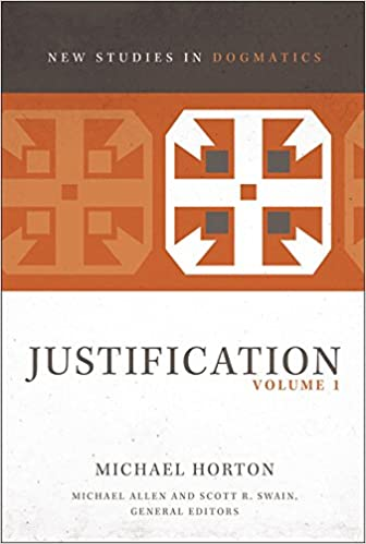 Justification, Volume 1 (New Studies in Dogmatics): Horton ...