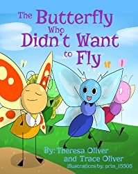The Butterfly Who Didn't Want to Fly