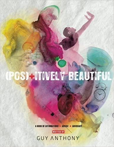 Book Pos?? Beautiful:: A Book of Affirmations Advice & Advocacy by Guy Anthony (2012-12-12)