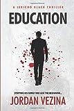 Education (A Jericho Black Thriller)