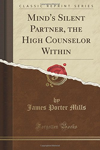 Download Mind's Silent Partner, the High Counselor Within (Classic Reprint) ebook