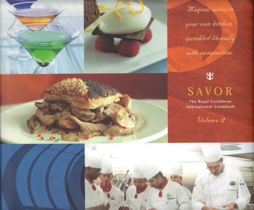 Savor  The Royal Caribbean International Cookbook  Volume 2