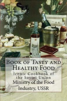 Book of Tasty and Healthy Food by [Mikoyan, Anastas]