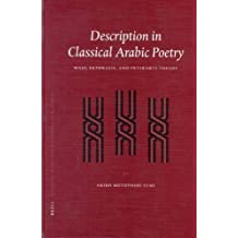 Description in Classical Arabic Poetry: Wasf, Ekphrasis, and Interarts Theory (Brill Studies in Middle Eastern Literatures) by Akiko Motoyoshi Sumi (2003-10-01)