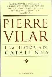 Pierre Vilar i la història de Catalunya: 20 Base Històrica: Amazon ...