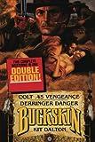 Colt 45 Vengeance/Derringer Danger, Chet Cunningham, 1477839100