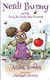 Nerdi Bunny And the Busy Bee Bully Bear Business (Volume 1)