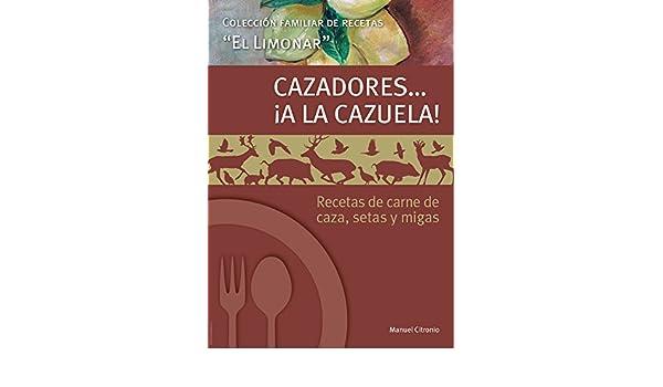 Recetas de carne de caza, setas y migas. (Colección de libros de Cocina:
