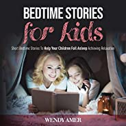 Bedtime Stories for Kids: Short Bedtime Stories to Help Your Children Fall Asleep Achieving Relaxation