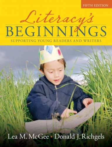 Literacy's Beginnings: Supporting Young Readers and Writers (5th Edition)