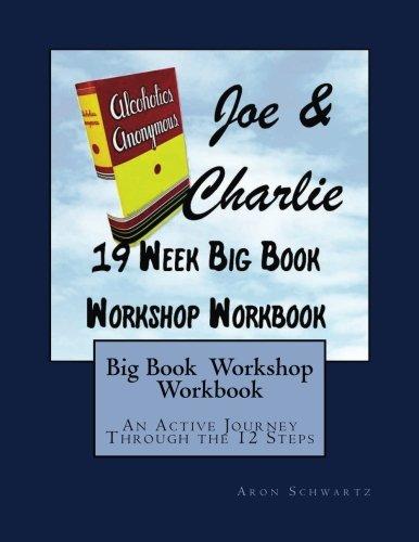 Big Book Study Workshop Workbook: An Active Journey Through