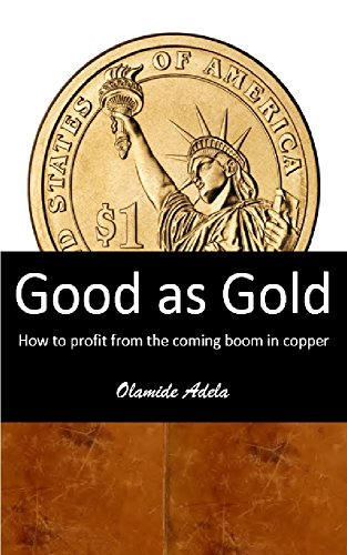 Good as Gold: How to profit from the coming boom in copper