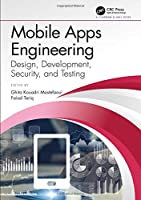 Mobile Apps Engineering: Design, Development, Security, and Testing Front Cover