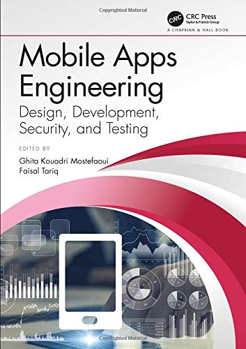 Mobile Apps Engineering: Design, Development, Security, and Testing (Mobile App Testing)