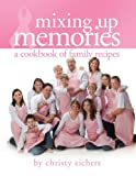 Mixing up Memories, Christy Eichers, 159298231X