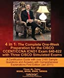 4 in 1: The Complete One-Week Preparation for the CISCO CCENT/CCNA ICND1 Exam 640-822 with Three CISCO Simulated Exams A Certification Guide with over ... (Jan 2011) (Exam Certification Guides)