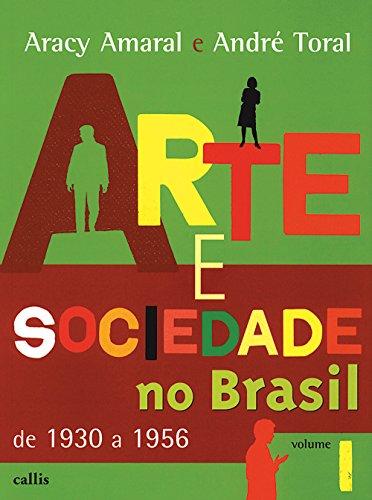 Arte e Sociedade no Brasil - Volume I: Volume 1