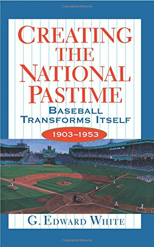 Creating the National Pastime ()