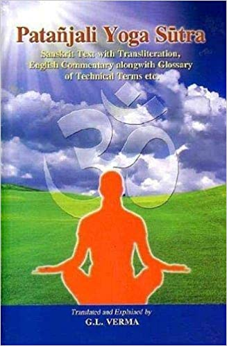 Patanjali Yoga Sutra Sanskrit Text With Transliteration English Commentary Alongwith Glossary Of Technical Terms Etc G L Verma 9789380326313 Amazon Com Books