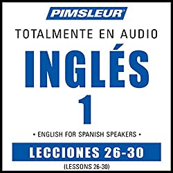 ESL Spanish Phase 1, Unit 26-30