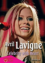Avril Lavigne: Celebrity with Heart (Celebrities with Heart)