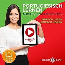Portugiesisch Lernen - Einfach Lesen   Einfach Hören   Paralleltext: Portugiesisch Audio Sprachkurs Nr. 3 (Einfach Portugiesisch Lernen) Hörbuch von  Polyglot Planet Gesprochen von: Samuel Goncalves, Michael Sonnen