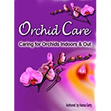 Orchid Care: Growing and Caring for Orchids Indoors & Out
