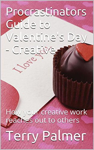 Flax Terry - Procrastinators Guide to Valentine's Day - Creative: How your creative work reaches out to others