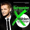 Wählen für Anfänger und Fortgeschrittene Hörbuch von Florian Schroeder Gesprochen von: Florian Schroeder