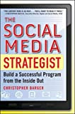 The Social Media Strategist:  Build a Successful Program from the Inside Out (Management & Leadership)