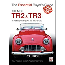 Triumph TR2, & TR3 - All models (including 3A & 3B) 1953 to 1962: Essential Buyer's Guide