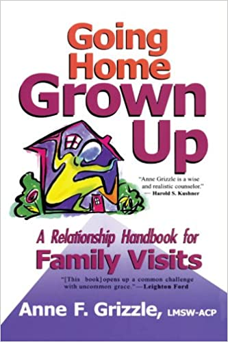 A Relationship Handbook for Family Visits Going Home Grown Up