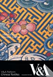 V and A Pattern - Chinese Textiles, Esme Whittaker and Yueh-Siang Chang, 1851776222