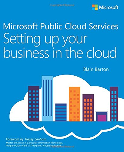 Microsoft Public Cloud Services  Setting Up Your Business In The Cloud  It Best Practices   Microsoft Press