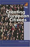 Creating European Citizens (Europe Today), Willem Maas, 0742554856