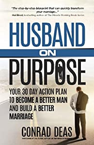 Husband on purpose your 30 day action book by hal elrod husband on purpose your 30 day action plan to become a better man and build a better marriage malvernweather Image collections