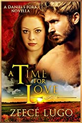 A Time For Love: Romance Sequel to Daniel's Fork