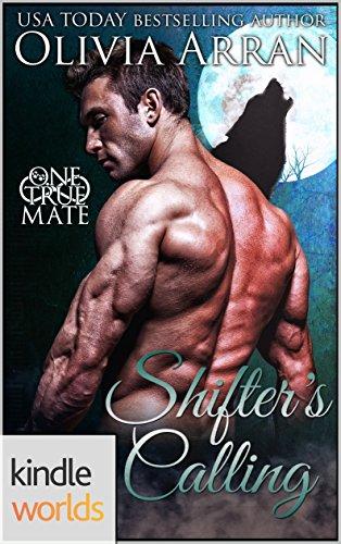 One True Mate: Shifter's Calling (Kindle Worlds Novella)