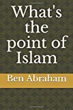 What's the point of Islam