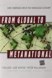 From Global to Metanational: How Companies Win in the Knowledge Economy