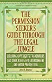 The Permission Seeker's Guide Through the Legal Jungle, Joy R. Butler, 0967294010
