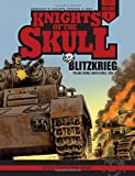Knights of the Skull, Vol. 1: Germany's Panzer Forces in WWII, Blitzkrieg: Poland, France, North Africa, 1939–41 (Knights of the Skull: Germany's Panzer Forces in WWII)