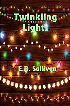 Twinkling Lights by [Sullivan, E. B.]