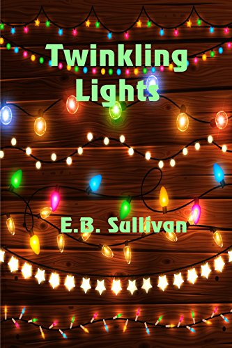 Twinkling Lights by [Sullivan, E. B.]